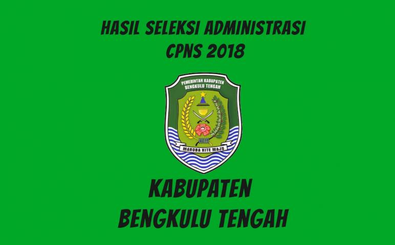 Hasil Seleksi Administrasi Cpns Kabupaten Bengkulu Tengah Tahun 2018 Warta Prima